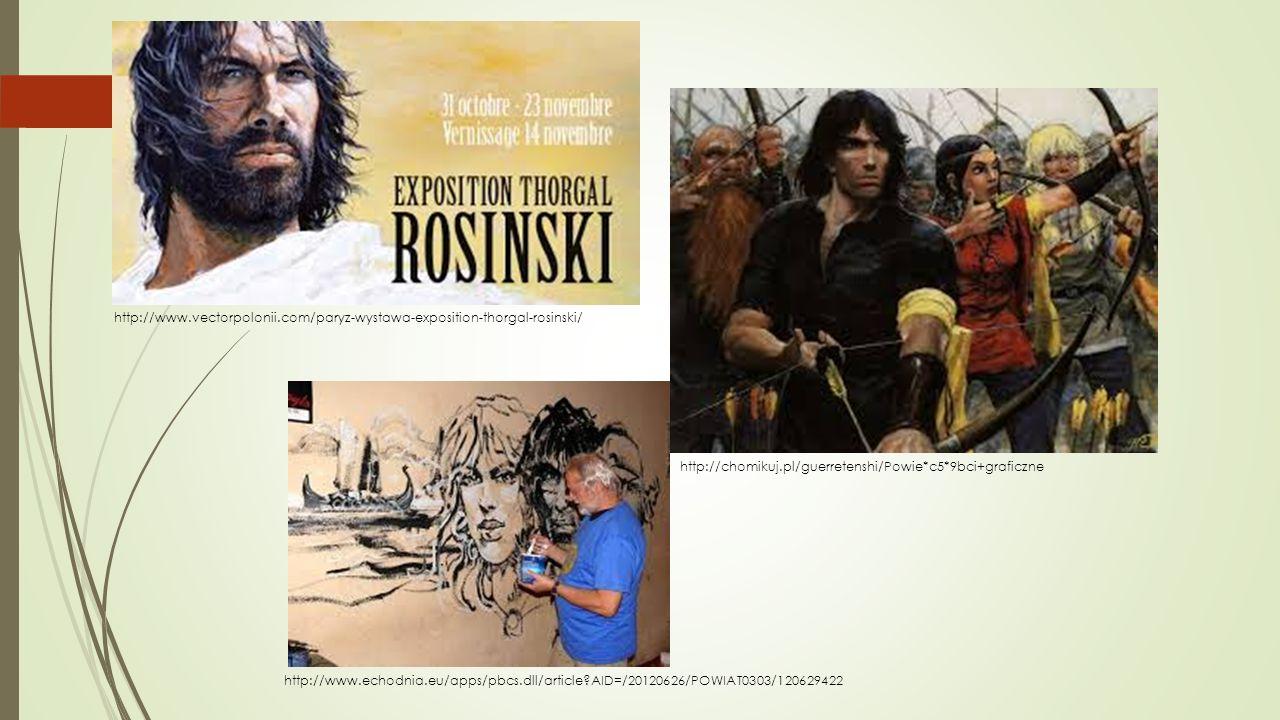 http://www.vectorpolonii.com/paryz-wystawa-exposition-thorgal-rosinski/ http://chomikuj.pl/guerretenshi/Powie*c5*9bci+graficzne http://www.echodnia.eu