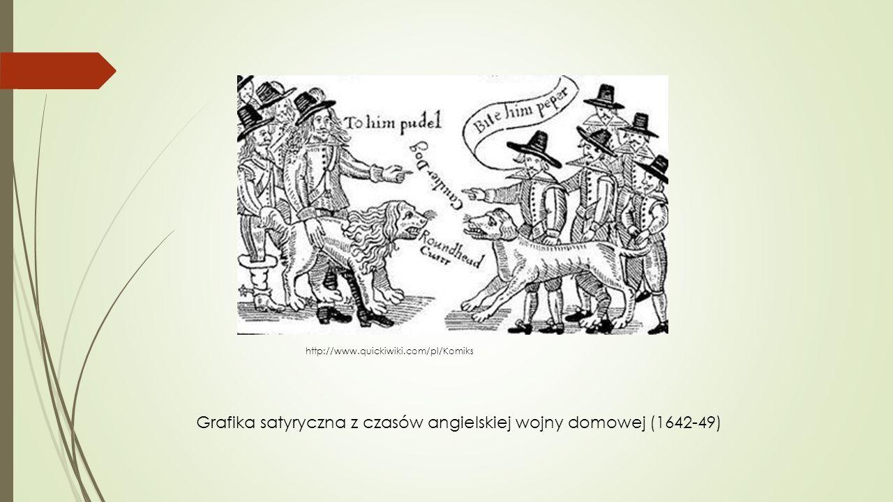 Grafika satyryczna z czasów angielskiej wojny domowej (1642-49) http://www.quickiwiki.com/pl/Komiks