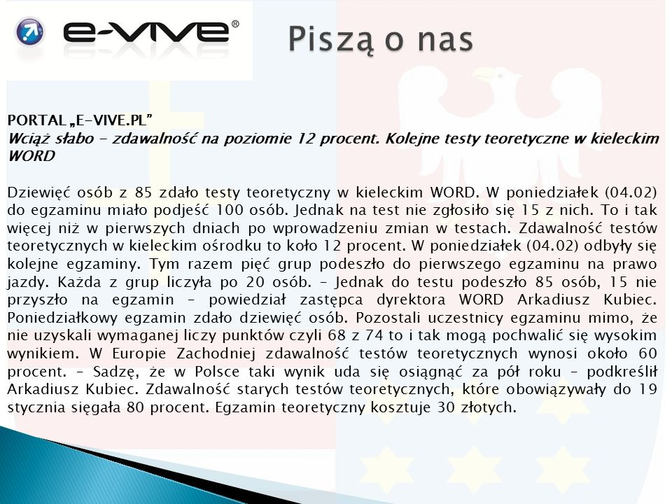 """PORTAL """"E-VIVE.PL"""" Wciąż słabo - zdawalność na poziomie 12 procent. Kolejne testy teoretyczne w kieleckim WORD Dziewięć osób z 85 zdało testy teoretyc"""