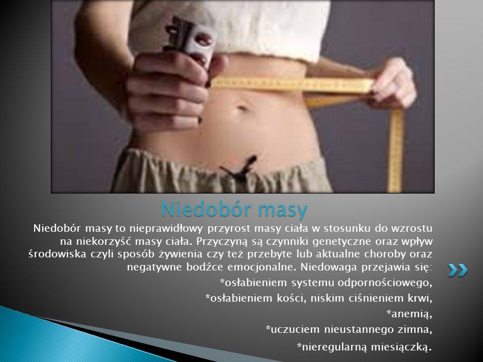 Niedobór masy to nieprawidłowy przyrost masy ciała w stosunku do wzrostu na niekorzyść masy ciała. Przyczyną są czynniki genetyczne oraz wpływ środowi