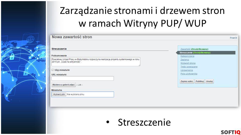 Zarządzanie stronami i drzewem stron w ramach Witryny PUP/ WUP Streszczenie