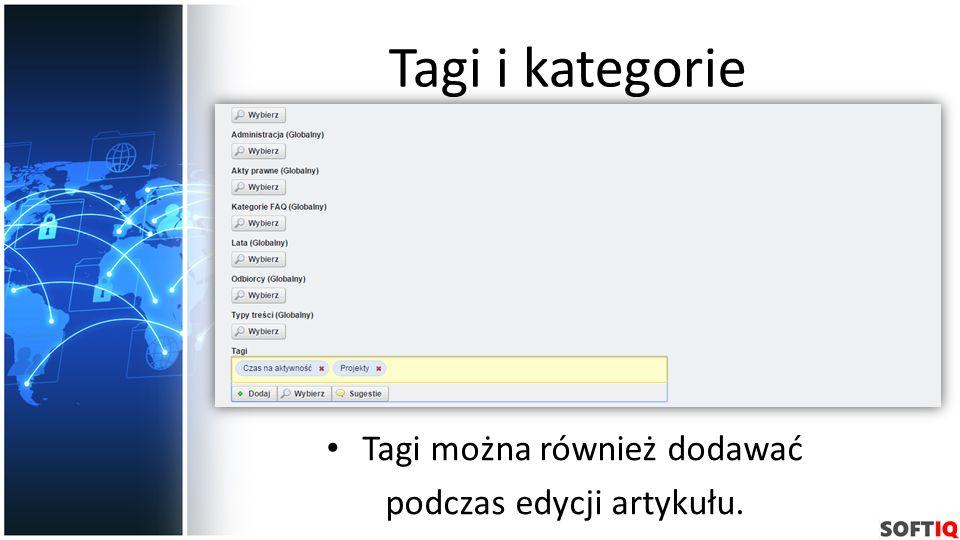 Tagi i kategorie Tagi można również dodawać podczas edycji artykułu.