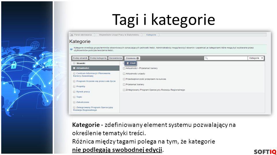 Tagi i kategorie Kategorie - zdefiniowany element systemu pozwalający na określenie tematyki treści. Różnica między tagami polega na tym, że kategorie