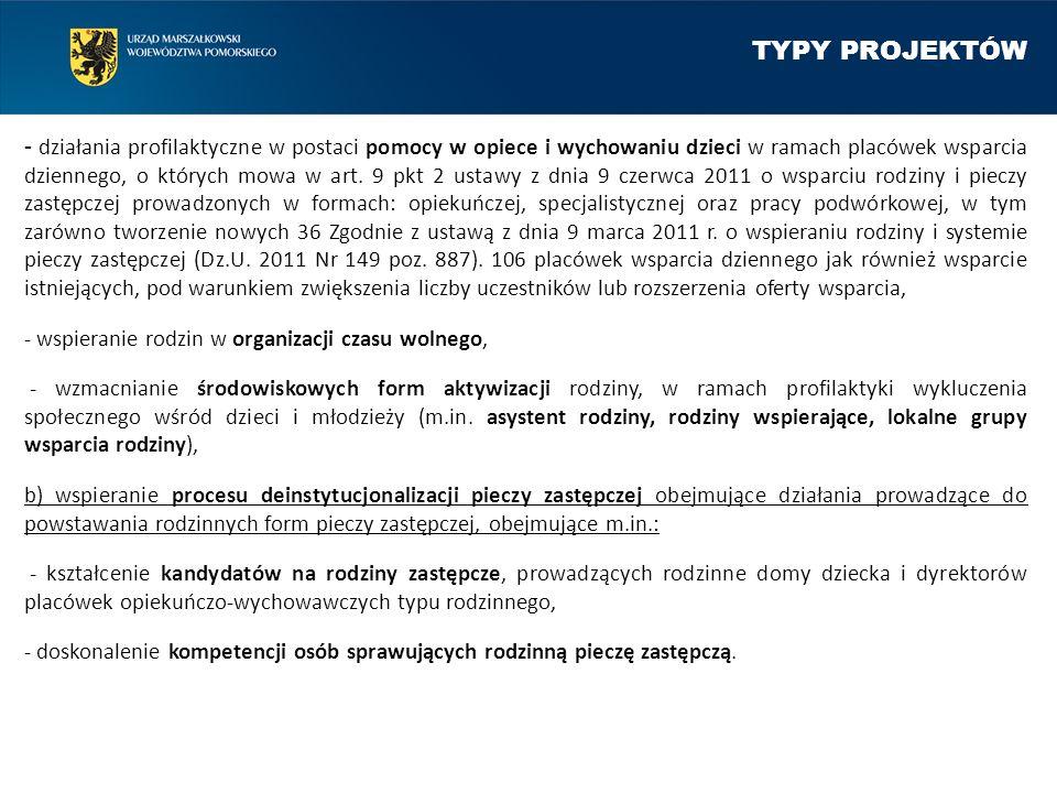 TYPY PROJEKTÓW - działania profilaktyczne w postaci pomocy w opiece i wychowaniu dzieci w ramach placówek wsparcia dziennego, o których mowa w art. 9