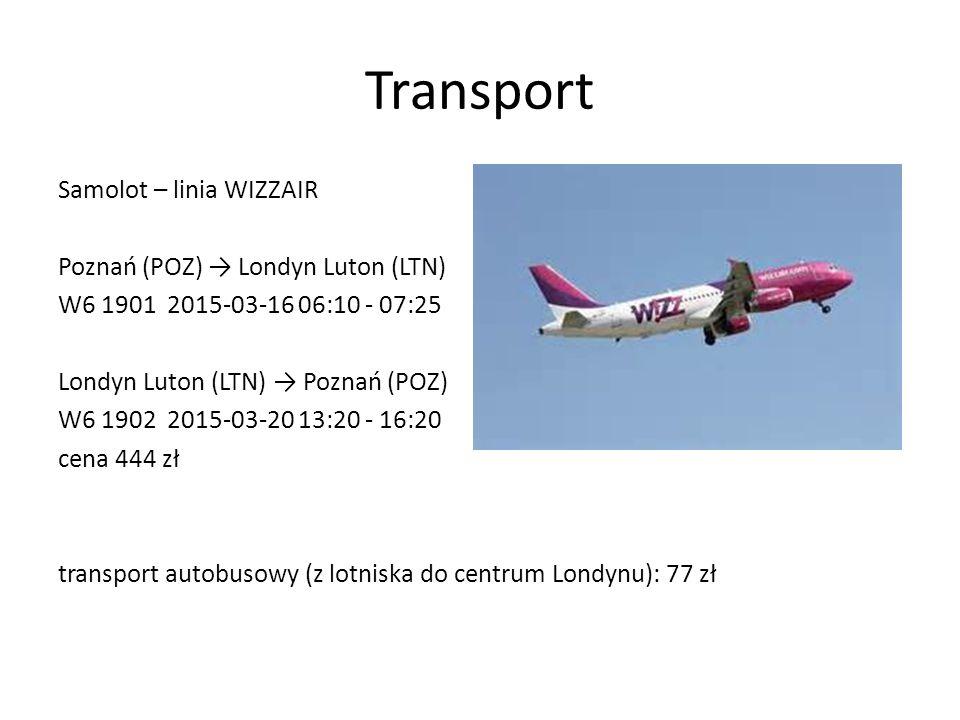 Transport Samolot – linia WIZZAIR Poznań (POZ) → Londyn Luton (LTN) W6 1901 2015-03-16 06:10 - 07:25 Londyn Luton (LTN) → Poznań (POZ) W6 1902 201