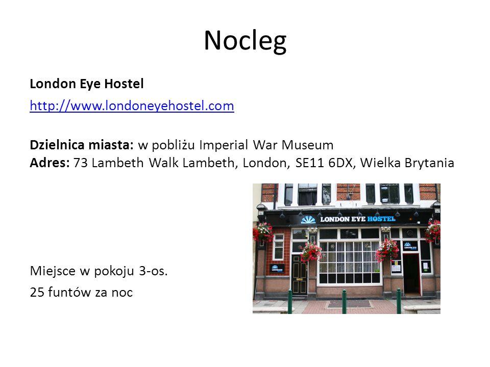 Nocleg London Eye Hostel http://www.londoneyehostel.com Dzielnica miasta: w pobliżu Imperial War Museum Adres: 73 Lambeth Walk Lambeth, London, SE11 6