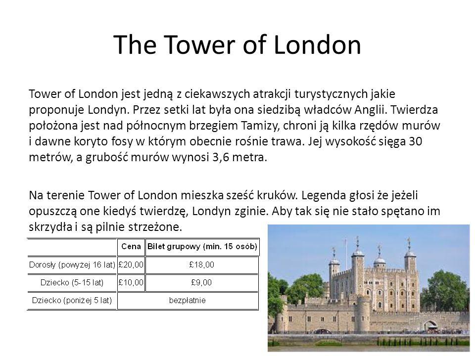 The Tower of London Tower of London jest jedną z ciekawszych atrakcji turystycznych jakie proponuje Londyn. Przez setki lat była ona siedzibą władców