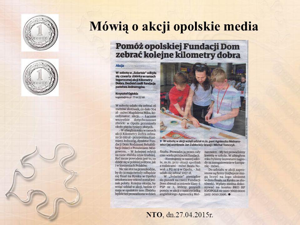 Mówią o akcji opolskie media NTO, dn.27.04.2015r.