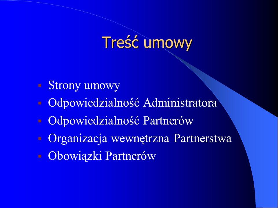 Treść umowy  Strony umowy  Odpowiedzialność Administratora  Odpowiedzialność Partnerów  Organizacja wewnętrzna Partnerstwa  Obowiązki Partnerów