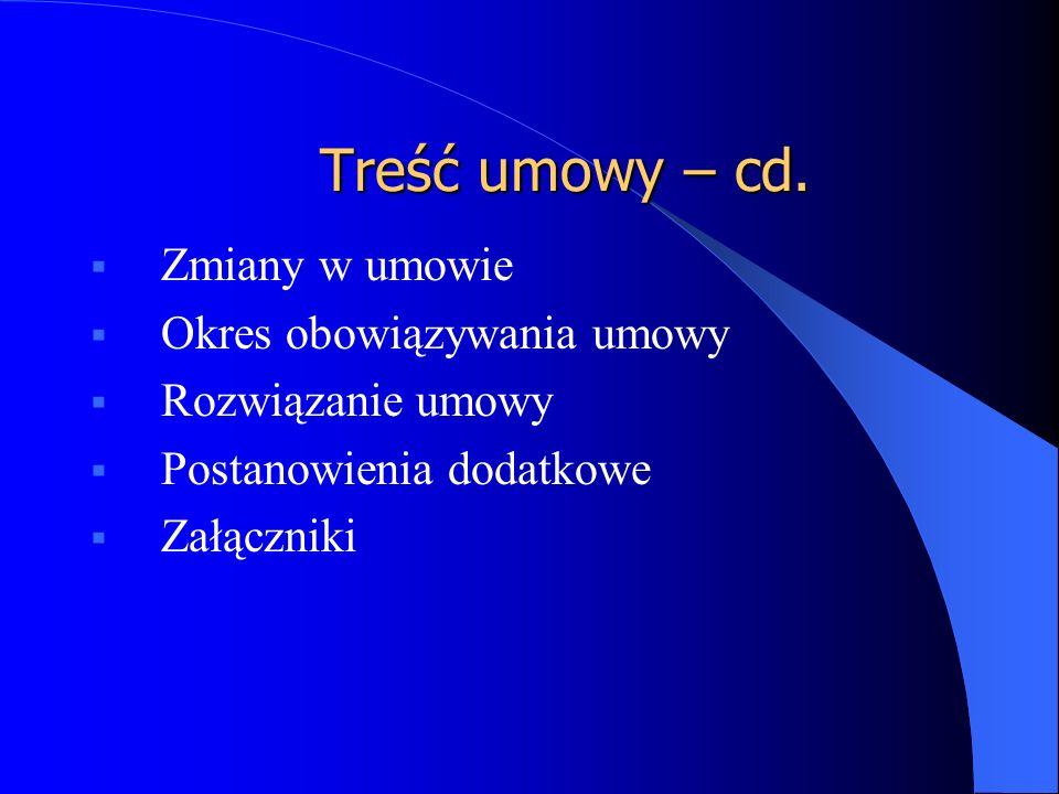 Treść umowy – cd.