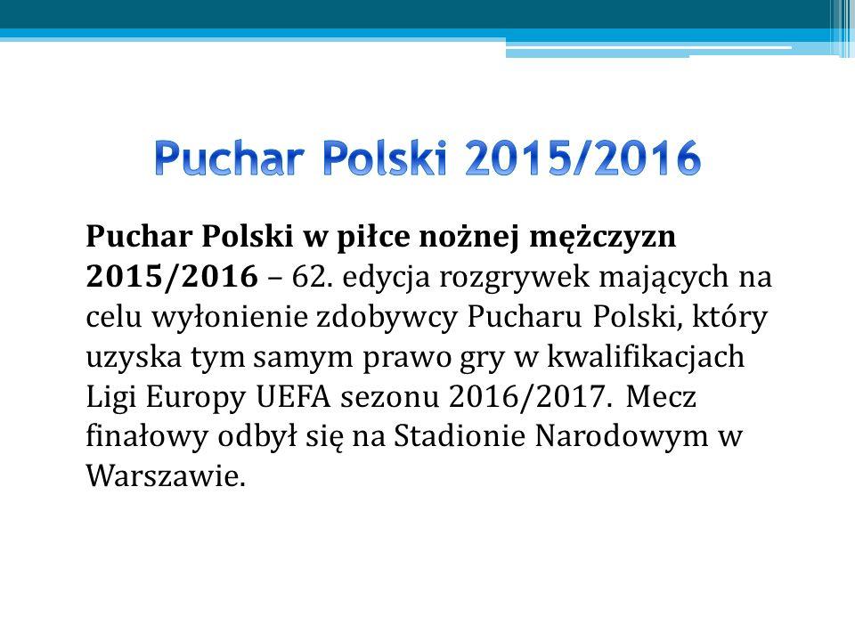 Puchar Polski w piłce nożnej mężczyzn 2015/2016 – 62.