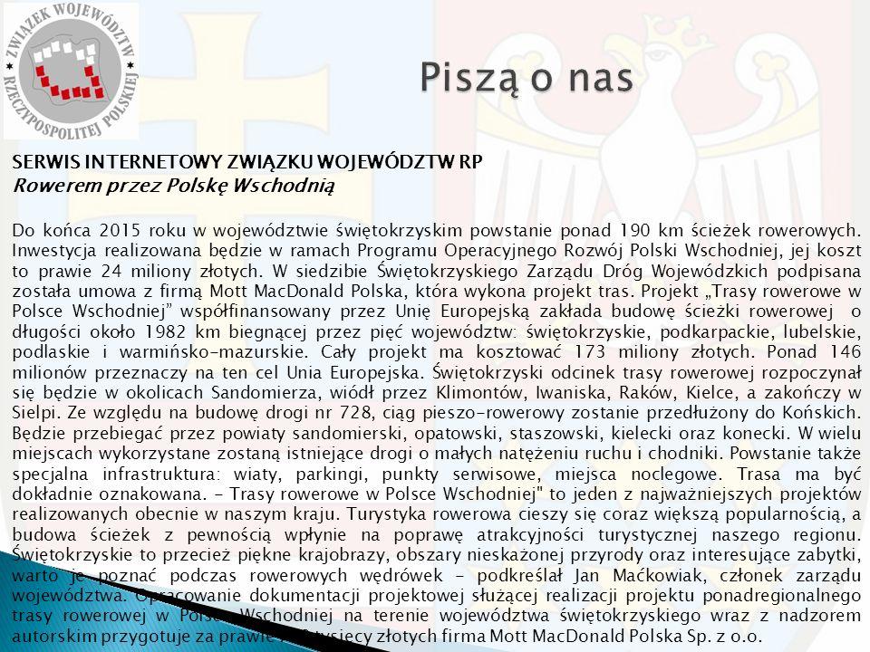 SERWIS INTERNETOWY ZWIĄZKU WOJEWÓDZTW RP Rowerem przez Polskę Wschodnią Do końca 2015 roku w województwie świętokrzyskim powstanie ponad 190 km ścieżek rowerowych.