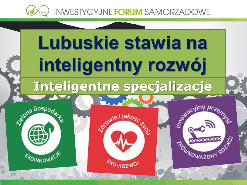 Lubuskie stawia na inteligentny rozwój Inteligentne specjalizacje