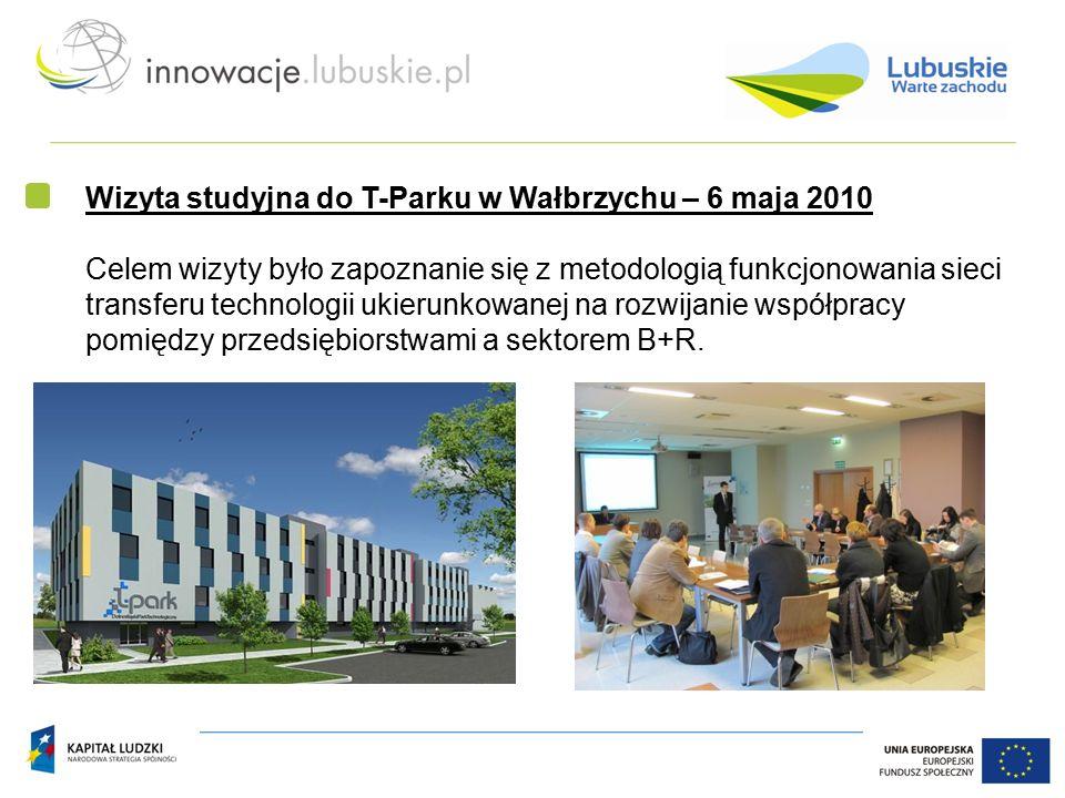 Wizyta studyjna do T-Parku w Wałbrzychu – 6 maja 2010 Celem wizyty było zapoznanie się z metodologią funkcjonowania sieci transferu technologii ukierunkowanej na rozwijanie współpracy pomiędzy przedsiębiorstwami a sektorem B+R.