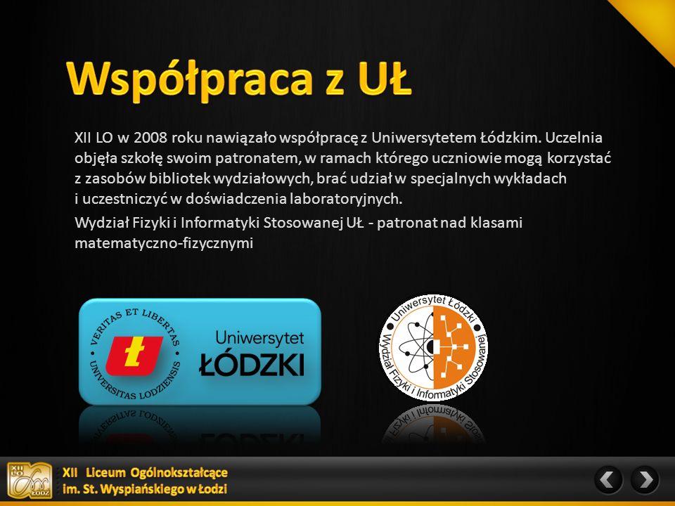 XII LO w 2008 roku nawiązało współpracę z Uniwersytetem Łódzkim.