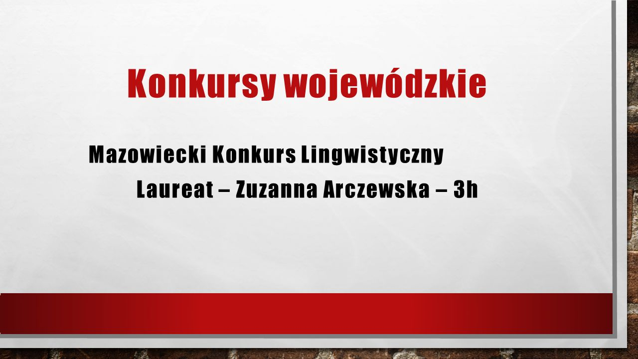 Konkursy wojewódzkie Mazowiecki Konkurs Lingwistyczny Laureat – Zuzanna Arczewska – 3h