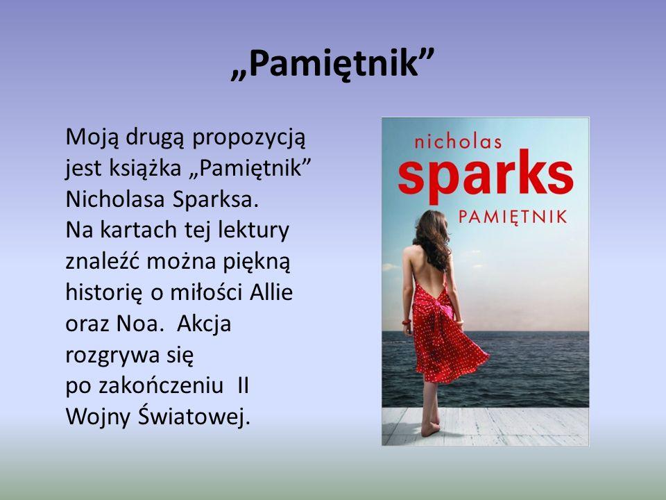 """""""Pamiętnik Moją drugą propozycją jest książka """"Pamiętnik Nicholasa Sparksa."""