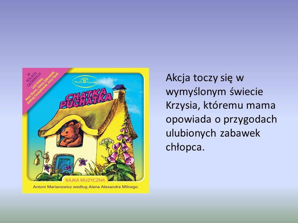 Akcja toczy się w wymyślonym świecie Krzysia, któremu mama opowiada o przygodach ulubionych zabawek chłopca.