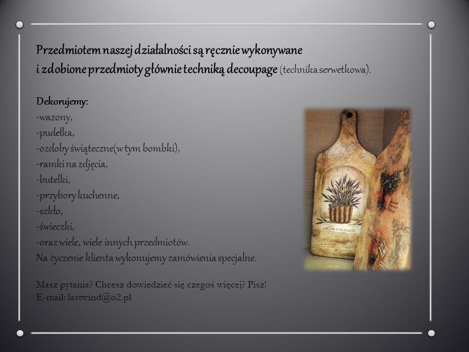 Pracujemy głównie na elementach drewnianych jak i styropianowych, dzięki czemu wszystkie artykuły są najwyższej jakości.