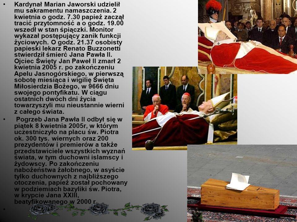 Kardynał Marian Jaworski udzielił mu sakramentu namaszczenia.