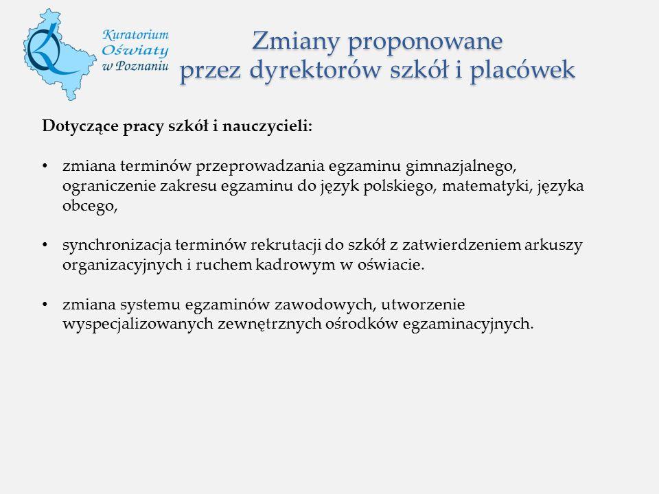 Dotyczące pracy szkół i nauczycieli: zmiana terminów przeprowadzania egzaminu gimnazjalnego, ograniczenie zakresu egzaminu do język polskiego, matemat