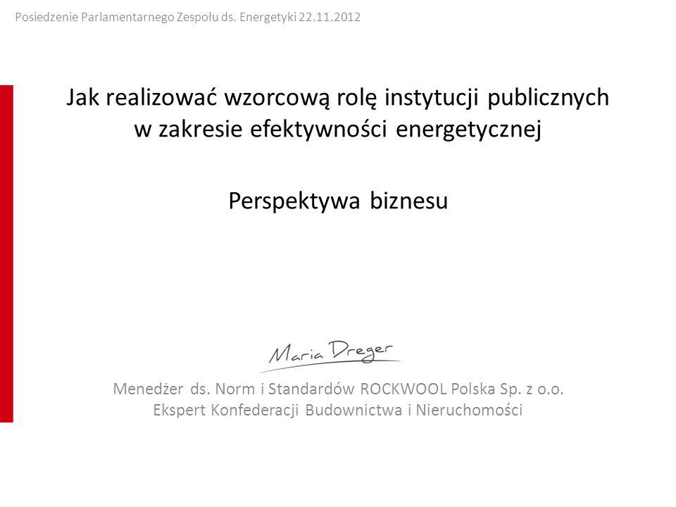 Jak realizować wzorcową rolę instytucji publicznych w zakresie efektywności energetycznej Perspektywa biznesu Menedżer ds.
