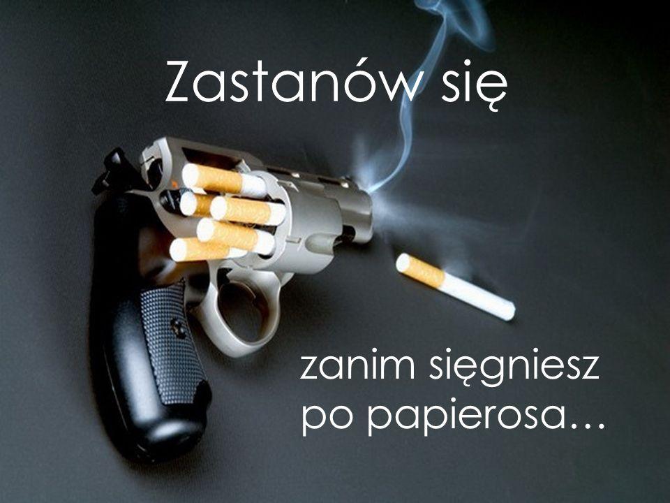 Zastanów się zanim sięgniesz po papierosa…
