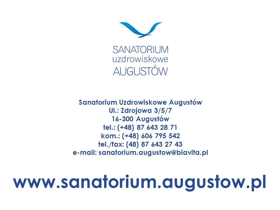 www.sanatorium.augustow.pl Sanatorium Uzdrowiskowe Augustów Ul.: Zdrojowa 3/5/7 16-300 Augustów tel.: (+48) 87 643 28 71 kom.: (+48) 606 795 542 tel./fax: (48) 87 643 27 43 e-mail: sanatorium.augustow@biavita.pl