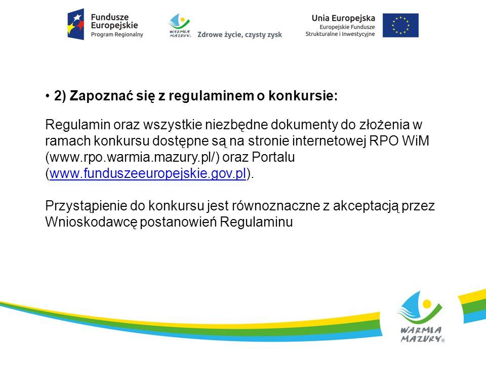 2) Zapoznać się z regulaminem o konkursie: Regulamin oraz wszystkie niezbędne dokumenty do złożenia w ramach konkursu dostępne są na stronie interneto