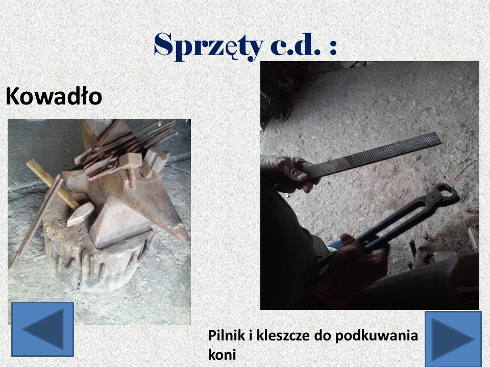 Sprz ę ty c.d. : Kowadło Pilnik i kleszcze do podkuwania koni