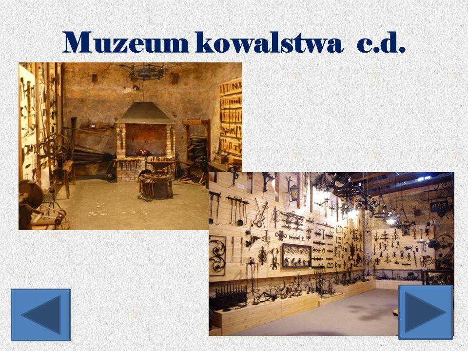 Muzeum kowalstwa c.d.