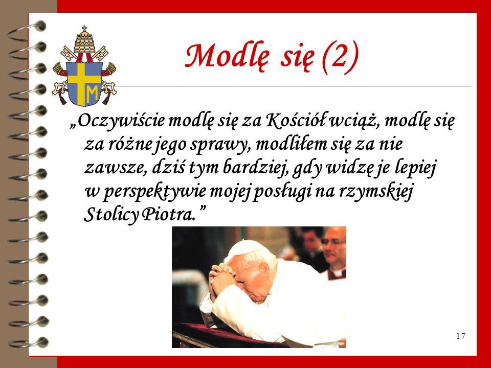 "16 Modlę się (1) "" O co modli się papież? (…) Gaudium et spes, luctus et angor hominum huius temporis – radość i nadzieja, a zarazem smutek i trwoga l"