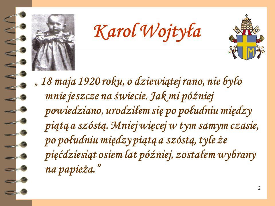 """12 Jestem człowiekiem gór """"… ja z rodu jestem człowiekiem gór (…) chociaż moją Ojczyzną jest cała Polska, wszędzie, gdzie jest Polska, i wszystko, co jest polskie – to jednak z tą częścią Ojczyzny (…) byłem szczególnie związany, bo tam się urodziłem, bo tam spędziłem prawie całe moje życie, tam zostałem powołany do kapłaństwa, do biskupstwa – byłem (…) góralskim biskupem, góralskim kardynałem, a na końcu zostałem góralskim papieżem."""