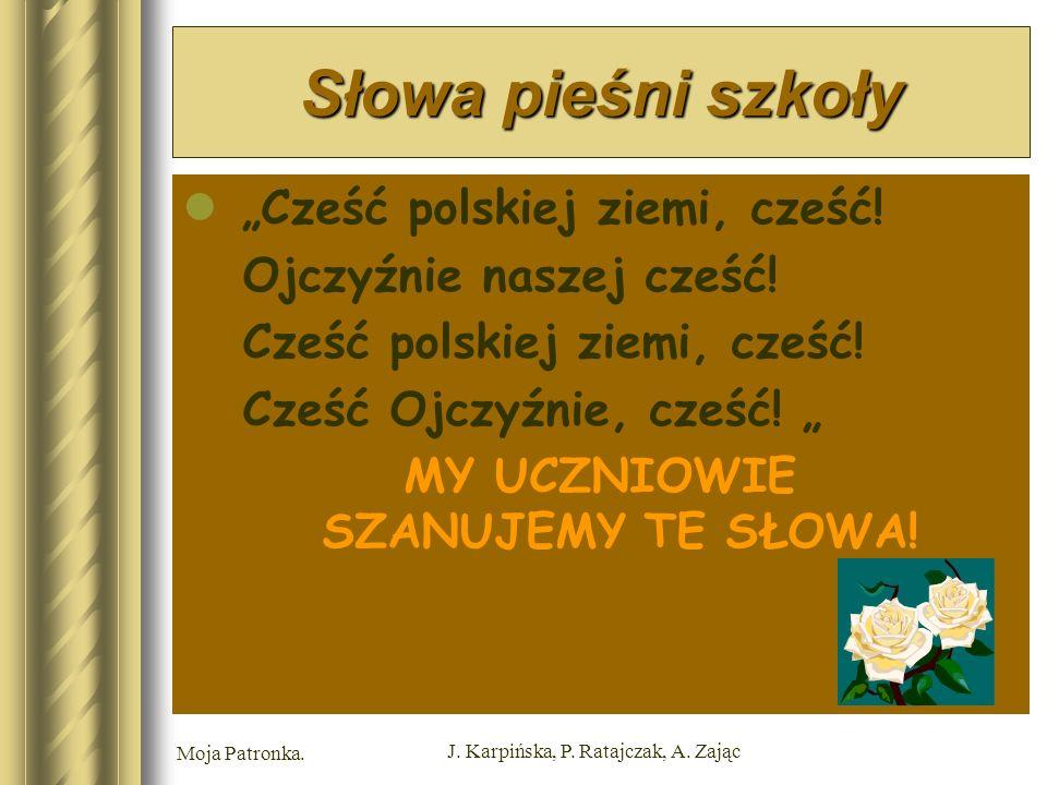 Moja Patronka. J. Karpińska, P. Ratajczak, A.