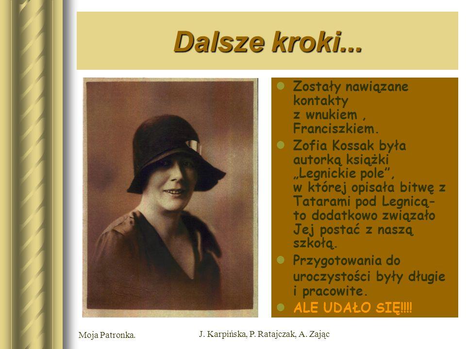 Moja Patronka. J. Karpińska, P. Ratajczak, A. Zając Dalsze kroki...