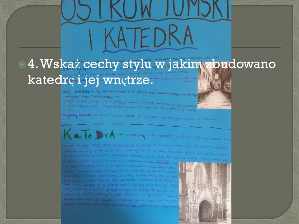 44. Wska ż cechy stylu w jakim zbudowano katedr ę i jej wn ę trze.