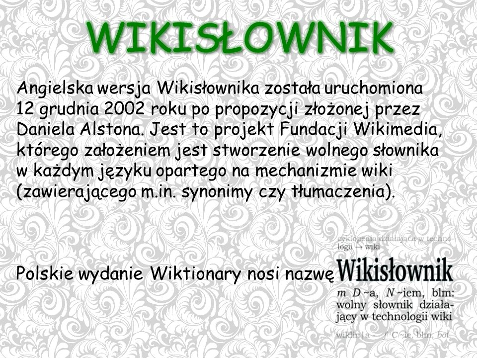 Angielska wersja Wikisłownika została uruchomiona 12 grudnia 2002 roku po propozycji złożonej przez Daniela Alstona.