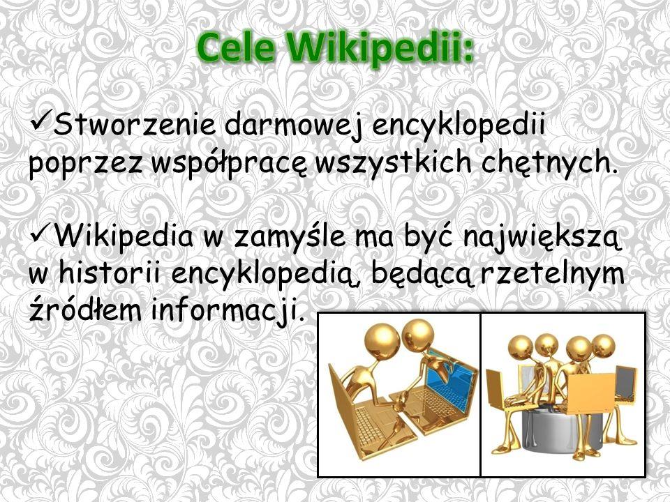 Stworzenie darmowej encyklopedii poprzez współpracę wszystkich chętnych.