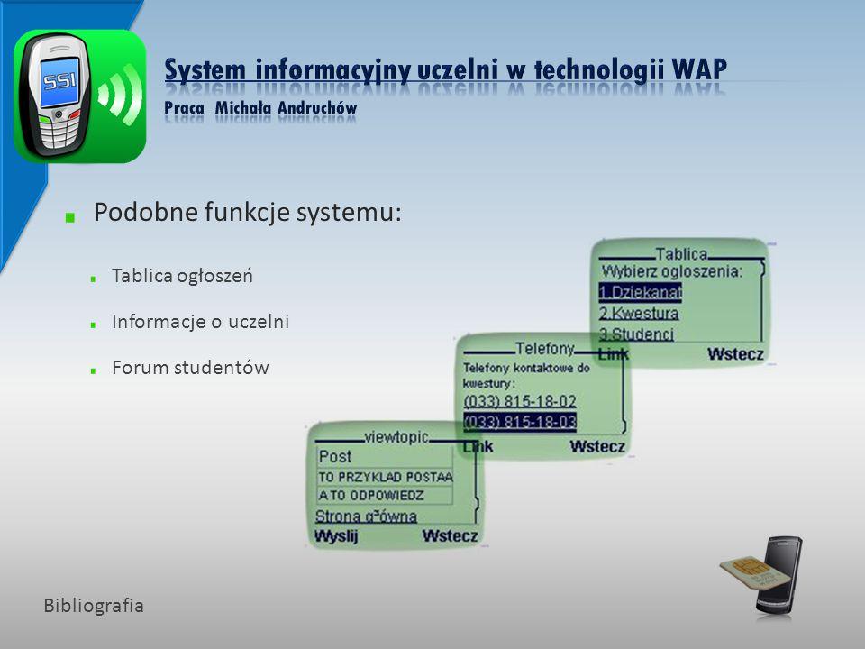 Podobne funkcje systemu: Tablica ogłoszeń Informacje o uczelni Forum studentów Bibliografia