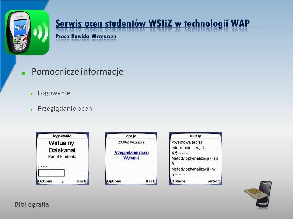 Pomocnicze informacje: Logowanie Przeglądanie ocen Bibliografia