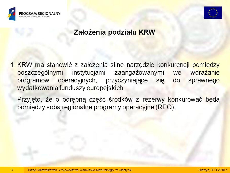 3Urząd Marszałkowski Województwa Warmińsko-Mazurskiego w Olsztynie Olsztyn, 3.11.2010 r. Założenia podziału KRW 1.KRW ma stanowić z założenia silne na