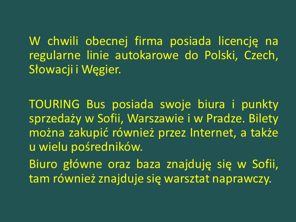 W chwili obecnej firma posiada licencję na regularne linie autokarowe do Polski, Czech, Słowacji i Węgier.