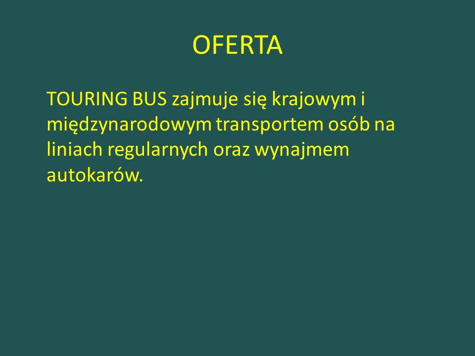 OFERTA TOURING BUS zajmuje się krajowym i międzynarodowym transportem osób na liniach regularnych oraz wynajmem autokarów.