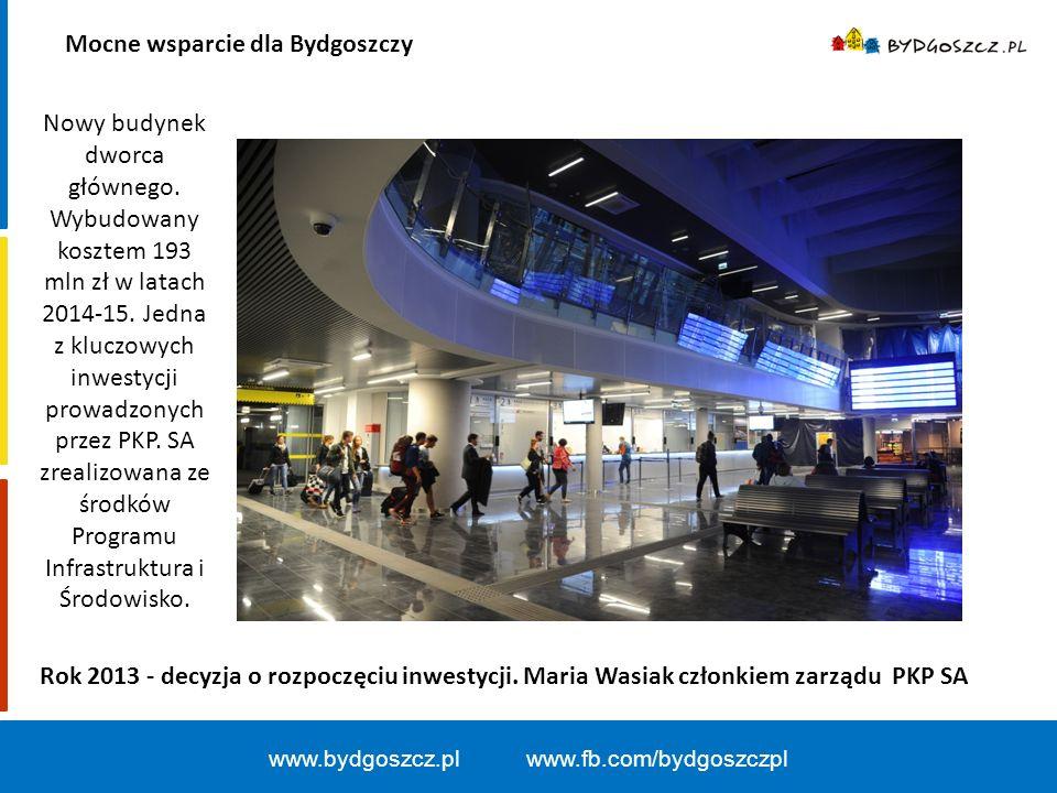 Mocne wsparcie dla Bydgoszczy www.bydgoszcz.pl www.fb.com/bydgoszczpl Nowy budynek dworca głównego.