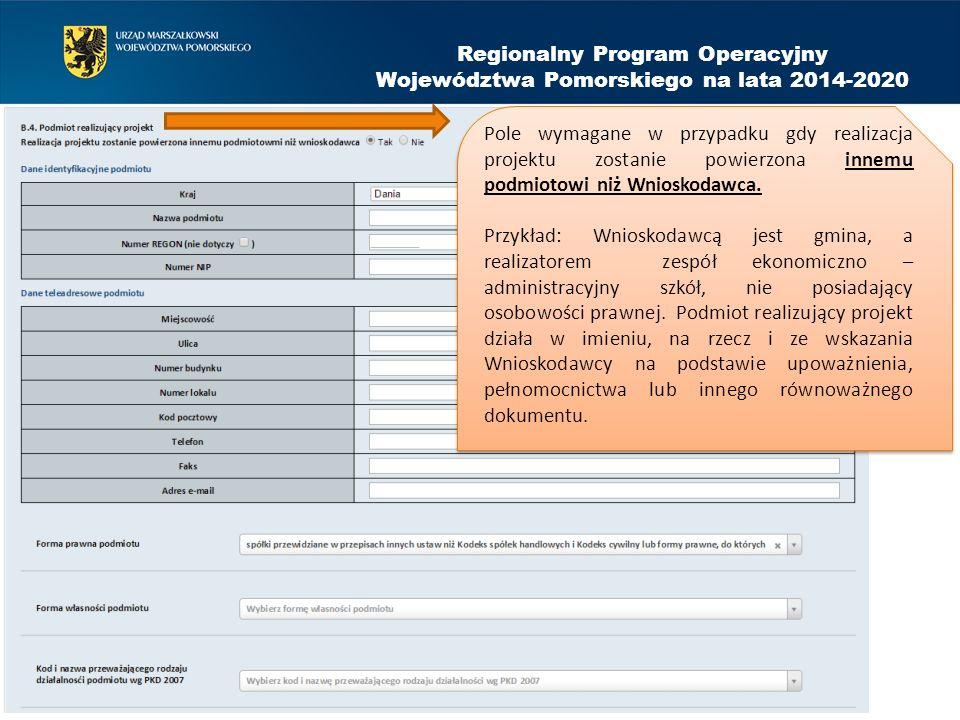 Regionalny Program Operacyjny Województwa Pomorskiego na lata 2014-2020 Pole wymagane w przypadku gdy realizacja projektu zostanie powierzona innemu p