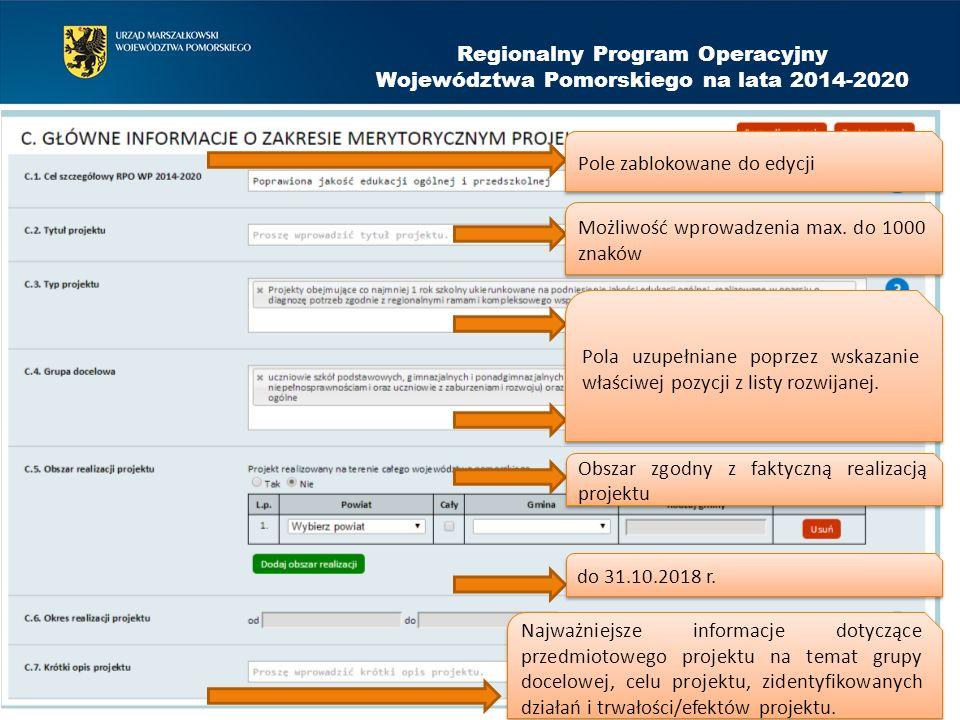 Regionalny Program Operacyjny Województwa Pomorskiego na lata 2014-2020 Pole zablokowane do edycji Możliwość wprowadzenia max. do 1000 znaków Pola uzu