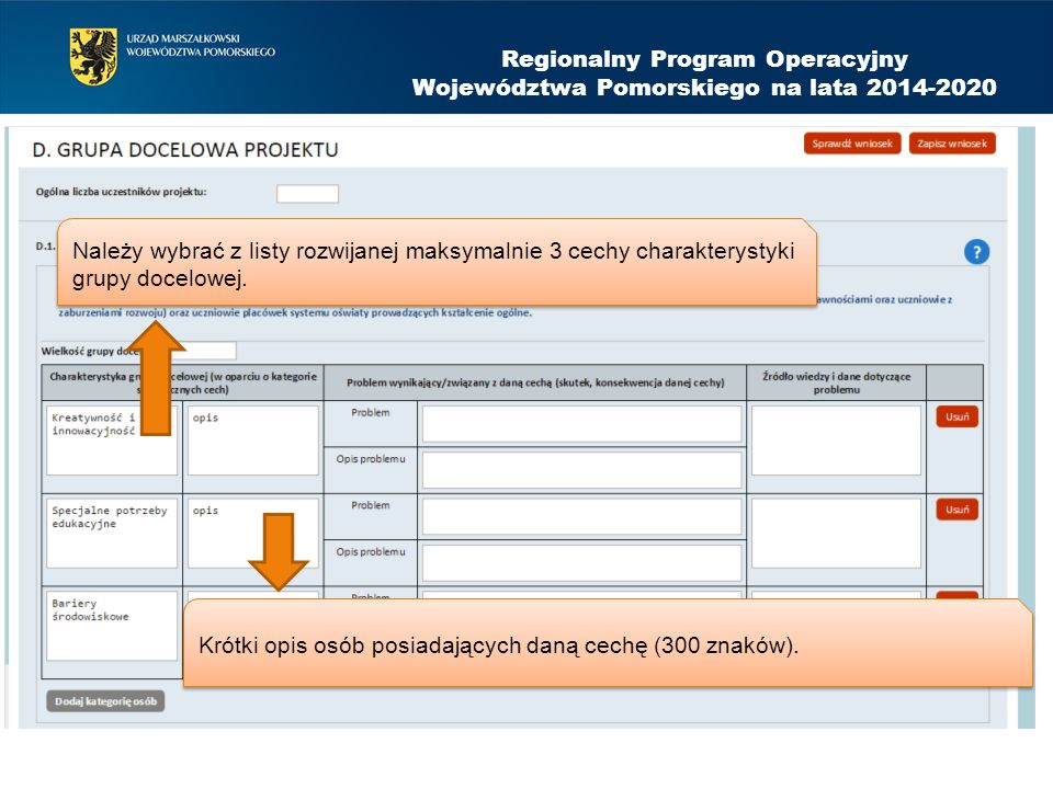 Regionalny Program Operacyjny Województwa Pomorskiego na lata 2014-2020 Należy wybrać z listy rozwijanej maksymalnie 3 cechy charakterystyki grupy docelowej.