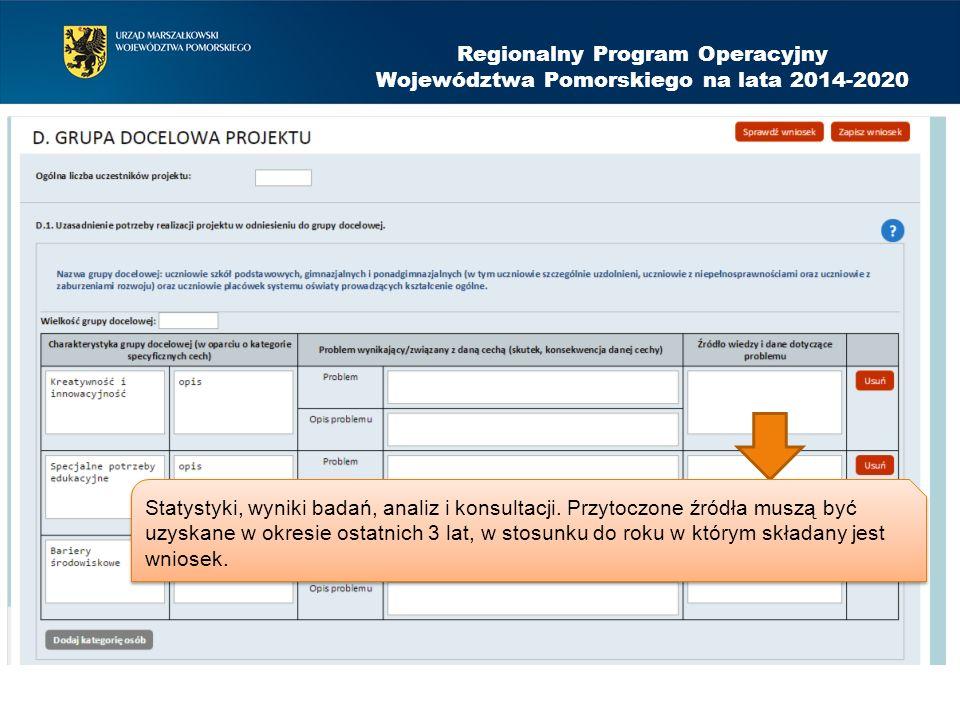 Regionalny Program Operacyjny Województwa Pomorskiego na lata 2014-2020 Statystyki, wyniki badań, analiz i konsultacji. Przytoczone źródła muszą być u