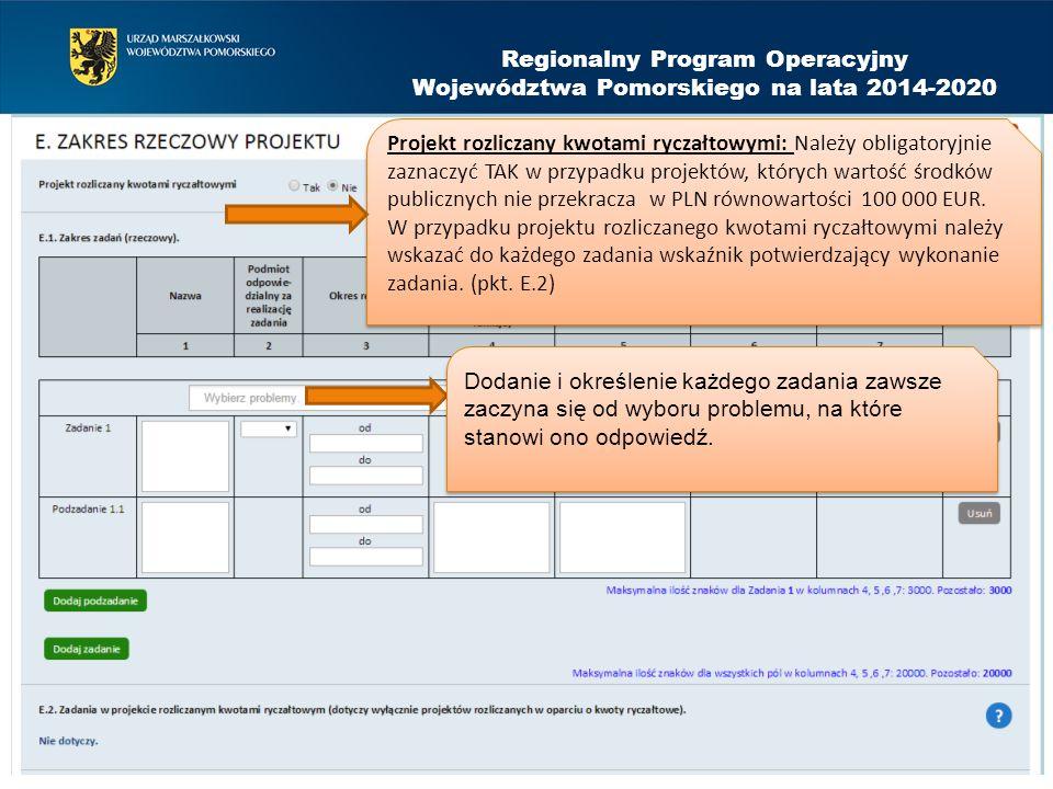 Regionalny Program Operacyjny Województwa Pomorskiego na lata 2014-2020 Projekt rozliczany kwotami ryczałtowymi: Należy obligatoryjnie zaznaczyć TAK w
