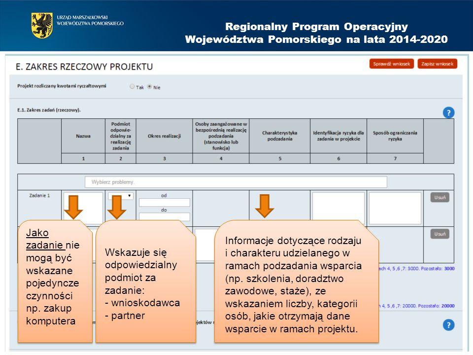 Regionalny Program Operacyjny Województwa Pomorskiego na lata 2014-2020 Jako zadanie nie mogą być wskazane pojedyncze czynności np. zakup komputera Ws